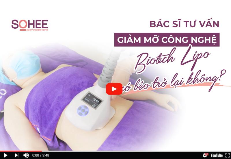 [Bác Sĩ Tư Vấn] Giảm mỡ công nghệ Biotech Lipo có béo trở lại không?